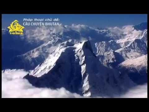 Câu Chuyện Bhutan – Thích Trí Chơn