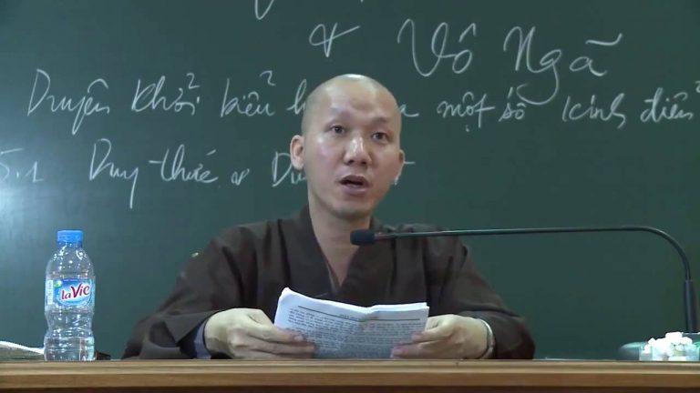 Duyên Khởi Và Vô Ngã Phần 6 – Thích Minh Thành