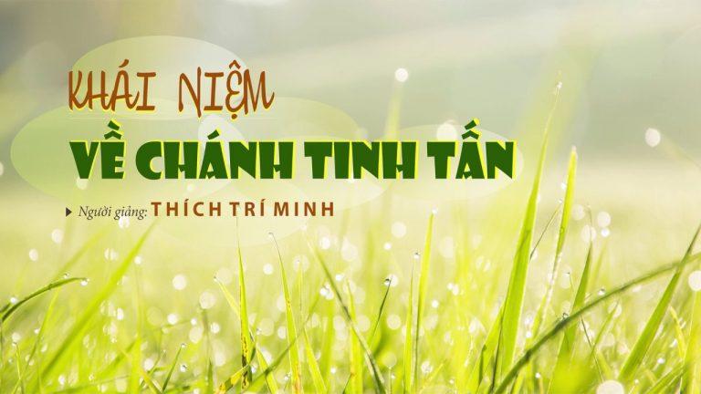 Khái Niệm Về Chánh Tinh Tấn – Thích Trí Minh