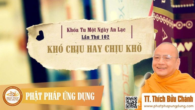 Khó Chịu Hay Chịu Khó (KT102) – Thích Bửu Chánh