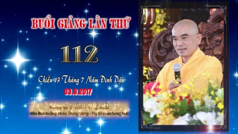 Kinh Hoa Nghiêm 112 – Thích Tuệ Hải