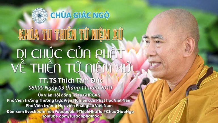 Lời Phật di chúc về thiền Tứ Niệm Xứ – Thích Tâm Đức
