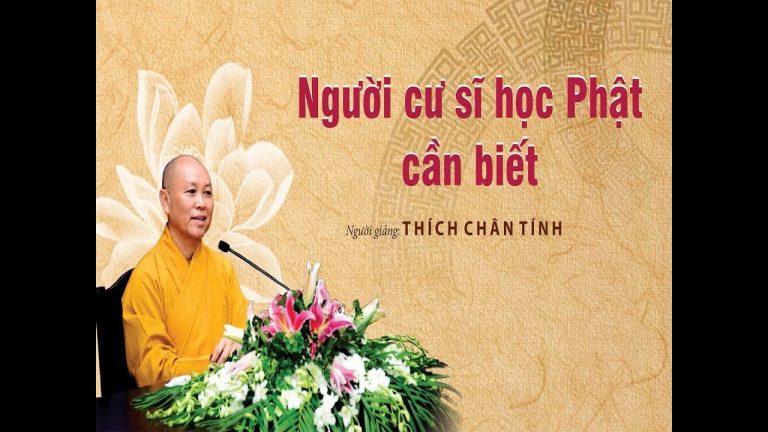 Người Cư Sĩ Học Phật Cần Biết – Thích Chân Tính