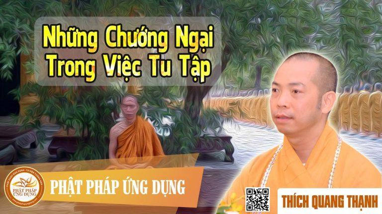 Những Chướng Ngại Trong Tu Tập (KT66) – TT TS Thích Quang Thạnh
