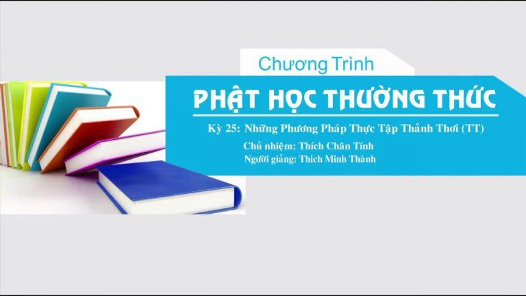Phật Học Thường Thức Kỳ 25 – Thích Minh Thành