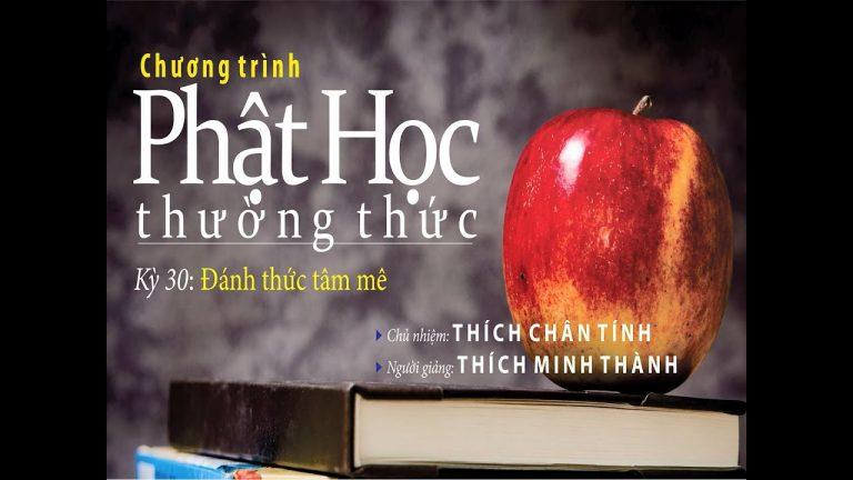 Phật Học Thường Thức Kỳ 30 – Thích Minh Thành