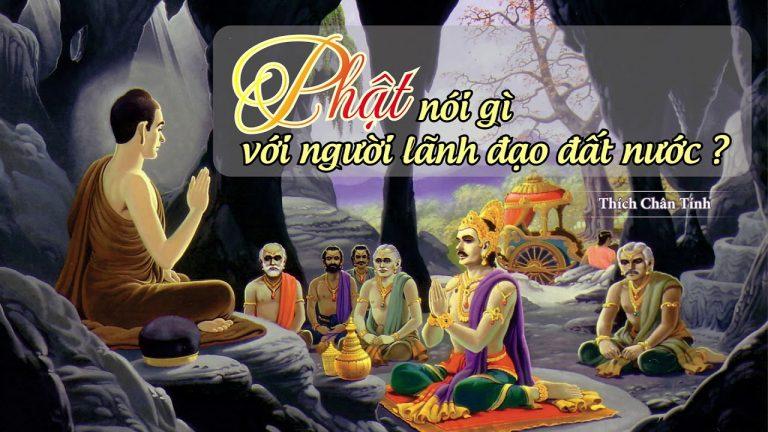 Phật Nói Gì Với Người Lãnh Đạo Đất Nước – Thích Chân Tính