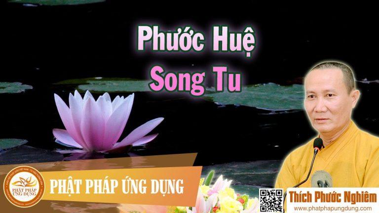 Phước Huệ Song Tu – Thích Phước Nghiêm 2016