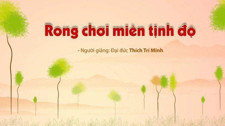 Rong Chơi Miền Tịnh Độ (KTPT89) – Thích Trí Minh