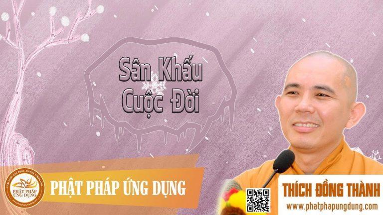 Sân Khấu Cuộc Đời (KT80) – Thích Đồng Thành
