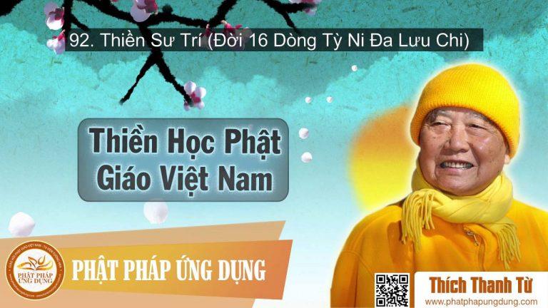 Thiền Học Phật Giáo Việt Nam 92 – Thiền Sư Trí (Đời 16 Dòng Tỳ Ni Đa Lưu Chi) – Thích Thanh Từ