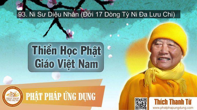 Thiền Học Phật Giáo Việt Nam 93 – Ni Sư Diệu Nhân (Đời 17 Dòng Tỳ Ni Đa Lưu Chi) – Thích Thanh Từ