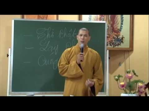 Thờ Phật Lạy Phật Cúng Phật Phần 1 – Thích Thiện Thật