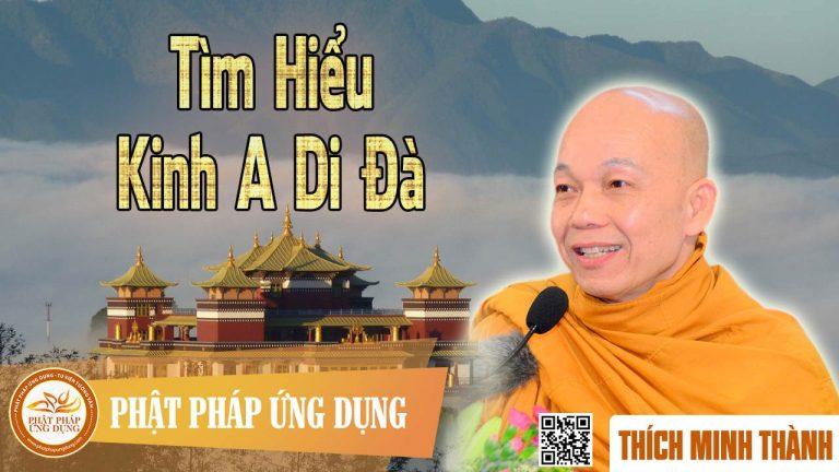 Tìm Hiểu Kinh A Di Đà (KT64) – Thượng tọa Thích Minh Thành