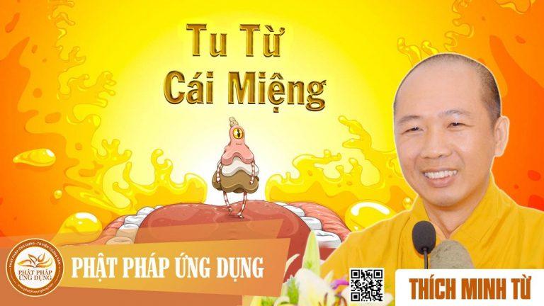 Tu Từ Cái Miệng (KT41) – Thích Minh Từ