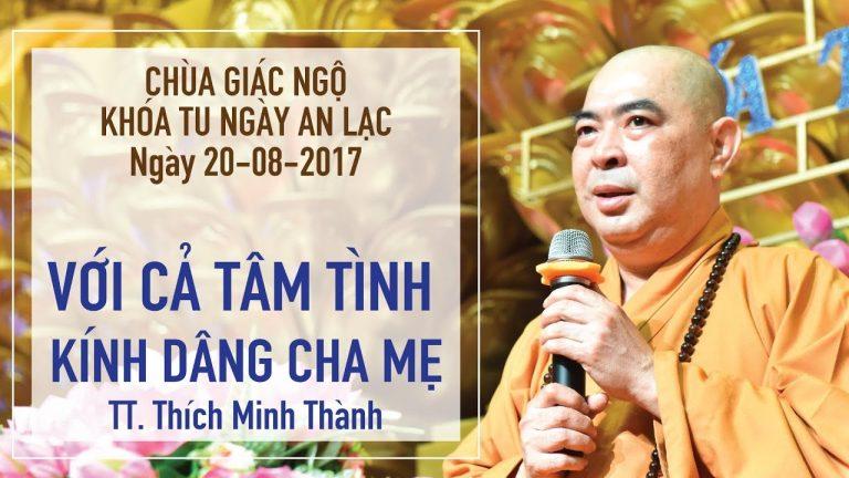Với Cả Tâm Tình Kính Dâng Cha Mẹ – Thích Minh Thành