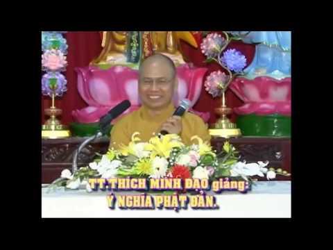 Ý Nghĩa Phật Đản – Thích Minh Đạo
