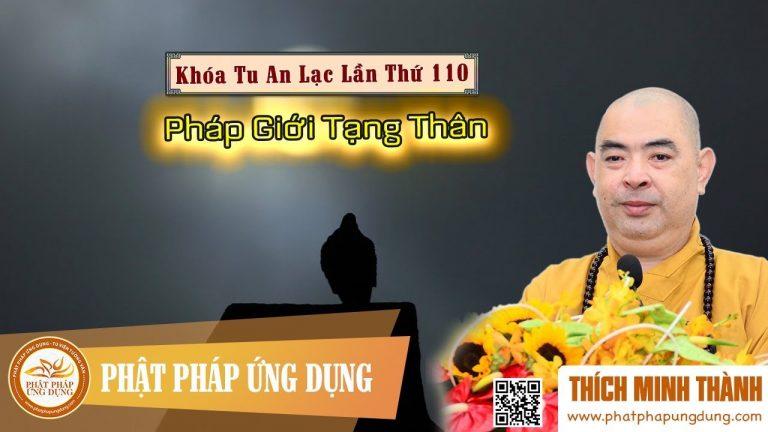 Pháp Giới Tạng Thân (KT110) – Thích Minh Thành