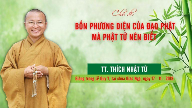 Bốn phương diện của đạo Phật mà Phật tử nên biết – Thích Nhật Từ