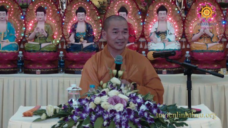 Những điều người Phật tử nên biết phần 2 – Thích Thiện Xuân Giảng
