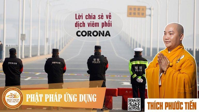 Lời Chia Sẻ Về Dịch Viêm Phổi Corona – Thích Phước Tiến