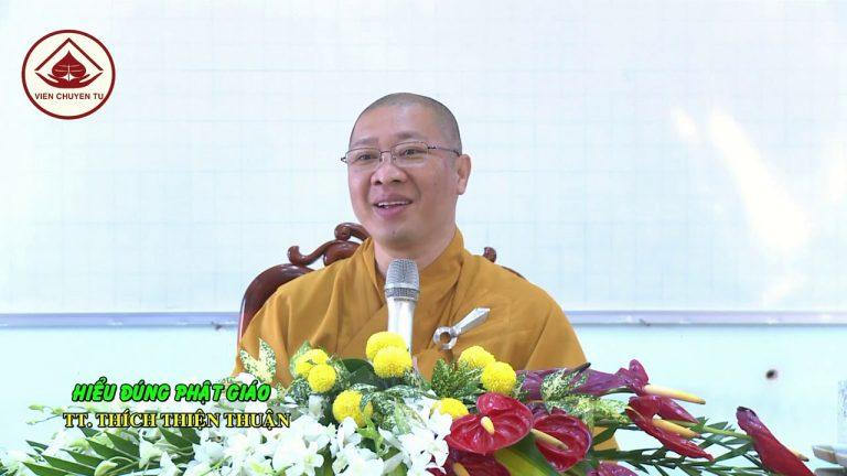 Hiểu đúng Phật giáo – Thích Thiện Thuận