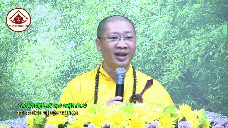 Thông điệp của đạo Phật phần 2 – Thích Thiện Thuận