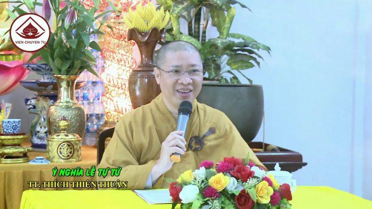 Ý nghĩ lễ tự tứ – Thích Thiện Thuận