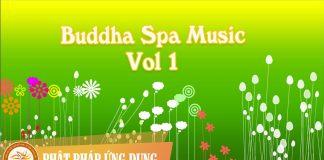 Buddha Spa Music Vol 1 | Phật Pháp Ứng Dụng 1