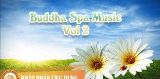 Buddha Spa Music Vol 1 | Phật Pháp Ứng Dụng 2