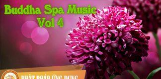 Buddha Spa Music Vol 1 | Phật Pháp Ứng Dụng 4