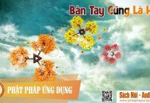 Bàn Tay Cũng Là Hoa - Sách Nói (Audio Books) | Phật Pháp Ứng Dụng