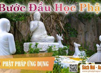 Bước Đầu Học Phật - Sách Nói (Audio Books)   Phật Pháp Ứng Dụng