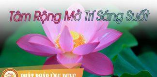 Tâm Rộng Mở Trí Sáng Suốt - Sách Nói (Audio Books) | Phật Pháp Ứng Dụng