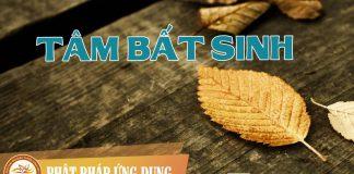 Tâm Bất Sinh - Sách Nói (Audio Books) | Phật Pháp Ứng Dụng