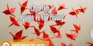 Chơn Tâm 1 - Nguyện Về Tây Phương - Thanh Ngân | Phật Pháp Ứng Dụng 1