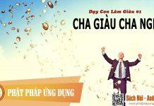 Dạy Con Làm Giàu 01 - Cha Giàu Cha Nghèo - Sách Nói (Audio Books)
