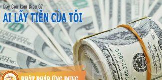 Dạy Con Làm Giàu 07 - Ai Đã Lấy Tiền Của Tôi - Sách Nói (Audio Books)