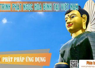 Hanh-Trinh-Phat-Ngoc-Hoa-Binh-Tai-Viet-Nam-Phim-Truyen-Phat-Phap-Ung-Dung
