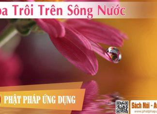 Hoa Trôi Trên Sông Nước - Sách Nói (Audio Books)