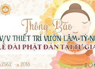 Thông Báo: Thiết Trí Vườn Lâm Tỳ Ni - Lễ Đài Phật Đản Tại Tư Gia Năm 2018