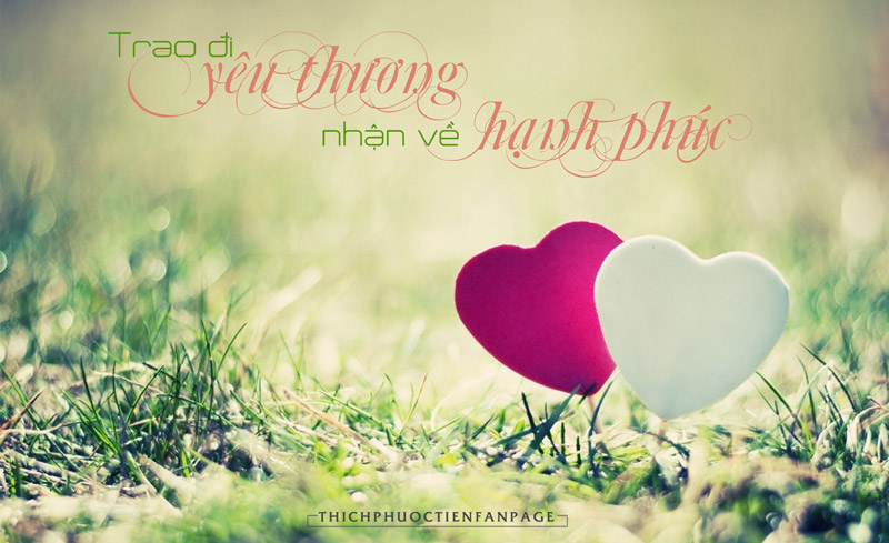 Trao đi yêu thương, nhận về hạnh phúc - Suy Ngẫm - Phật Pháp Ứng Dụng